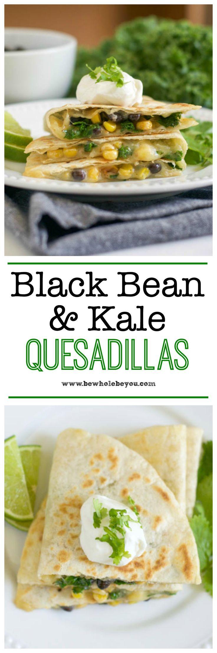 Black Bean & Kale Quesadillas. Be Whole. Be You.