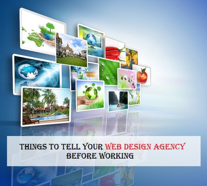 Things to Tell Your #WebDesign #Agency before Working.