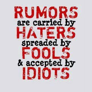 #Rumors are carried by #haters, spreaded by #fools & accepted by #idiots