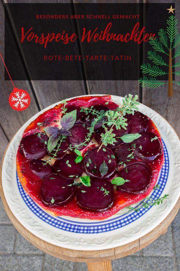 Weihnachtsessen Einfach Gut Vorzubereiten.Rote Bete Tarte Tatin Rezept Food Tarte Tatin Tarte Und Rezepte