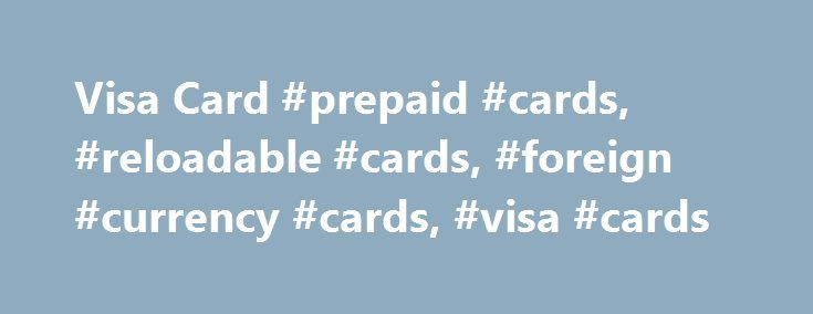 Visa Card #prepaid #cards, #reloadable #cards, #foreign #currency #cards, #visa #cards http://trinidad-and-tobago.remmont.com/visa-card-prepaid-cards-reloadable-cards-foreign-currency-cards-visa-cards/  # Shop happy knowing it's all prepaid Convenience The perfect companion to cash and your CIBC debit and credit cards Load from your CIBC bank account or CIBC Personal Line of Credit, or with your credit or debit card at the Toronto Pearson Airport Banking Centre Free cash withdrawals at CIBC…