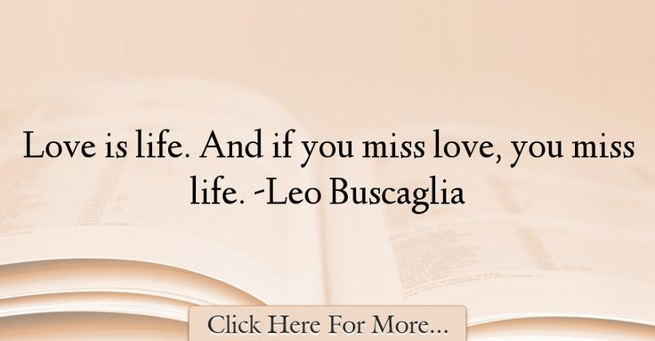 Leo Buscaglia Quotes About Life - 42138