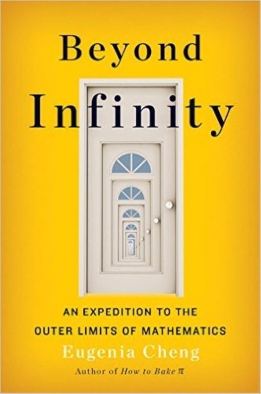 Beyond Infinity Expedition to the Outer Limits of Mathematics Eugenia Cheng