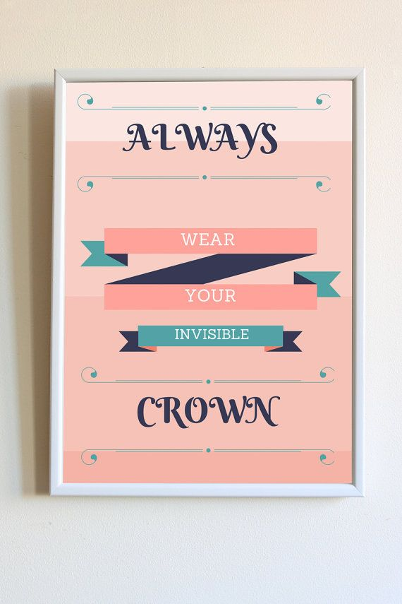 Princess Crown Quote Always Wear Your Invisible Crown by LinkTee