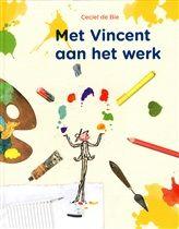 Met Vincent aan het werk http://www.bruna.nl/boeken/met-vincent-aan-het-werk-9789047613985