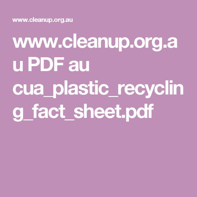 www.cleanup.org.au PDF au cua_plastic_recycling_fact_sheet.pdfPlastics are the most common rubbish item found on Clean Up Australia Day, representing over 30% of all rubbish collected over the past 10 years7 . This includes drink containers, confectionary packets and water bottles, all of which pose a huge threat to wildlife and our environment. Recycling plastic saves energy, valuable resources and helps to protect our environment.
