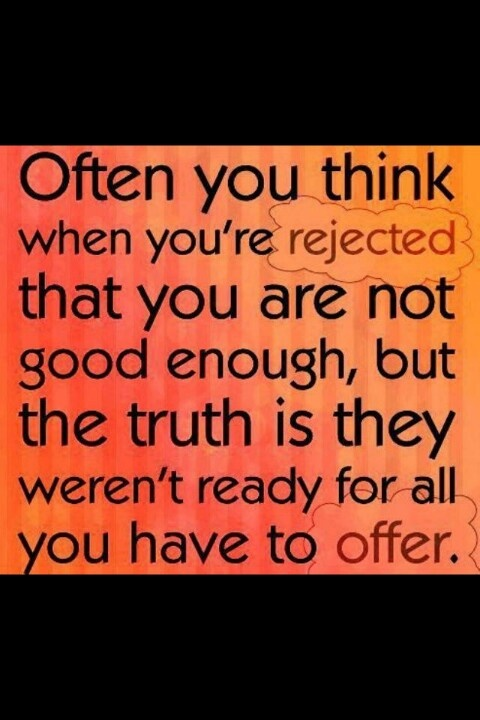 rejected more youre doing enough