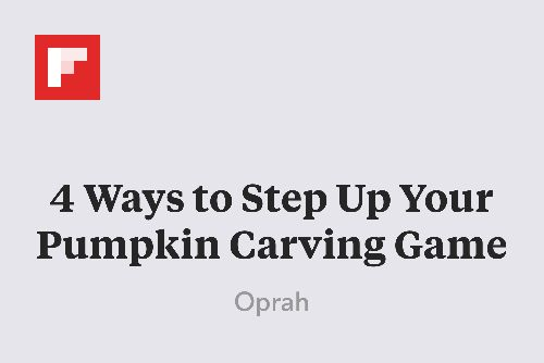 4 Ways to Step Up Your Pumpkin Carving Game http://flip.it/SeBPJ