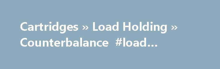Cartridges » Load Holding » Counterbalance #load #balanced http://mobile.nef2.com/cartridges-load-holding-counterbalance-load-balanced/  As the industry leader in counterbalance solutions, Sun Hydraulics offers more than 150 standard counterbalance models in a range of capacities, pilot ratios and configurations. The proven CB** family of valves leverages a proven poppet-and-piston design suitable for most general applications and provides precise, reliable load holding and motion control at…