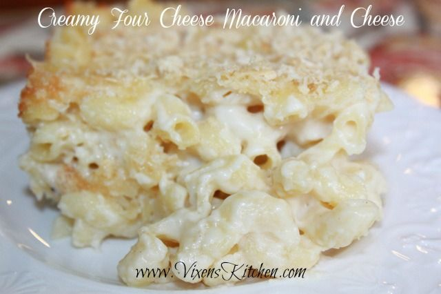 Creamy Four Cheese Macaroni and Cheese | Aged white cheddar, cream cheese, mozzarella and parmesan | Vixens Kitchen