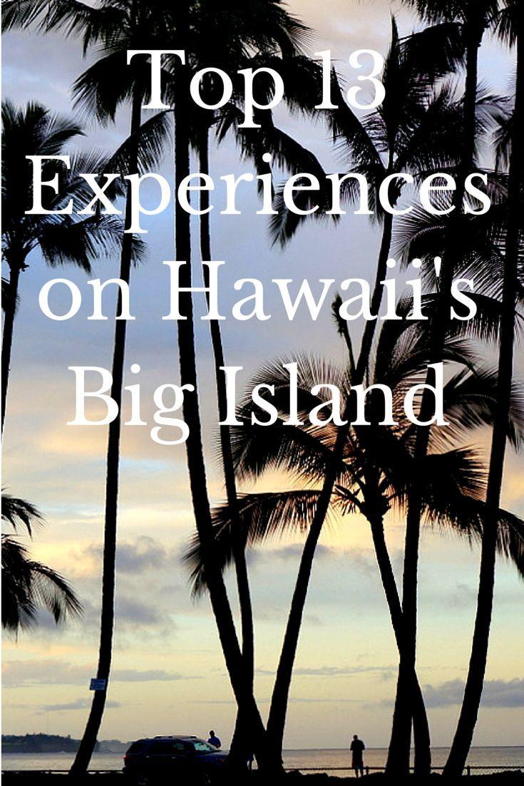Top 13 Experiences on Hawaii's Big Island