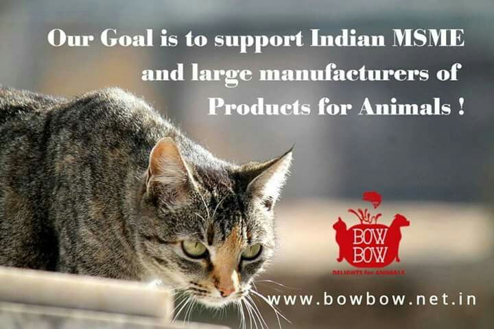 Our Goal is to support Indian MSME and large manufacturers of Products For Animals! www.bowbow.net.in  #LoveAnimals #FunnyAnimals #PetLovers #PetOwners #BowBow #Dogs #Cats #Horse #Birds #Fish #ProductsForAnimals #Services #MSME
