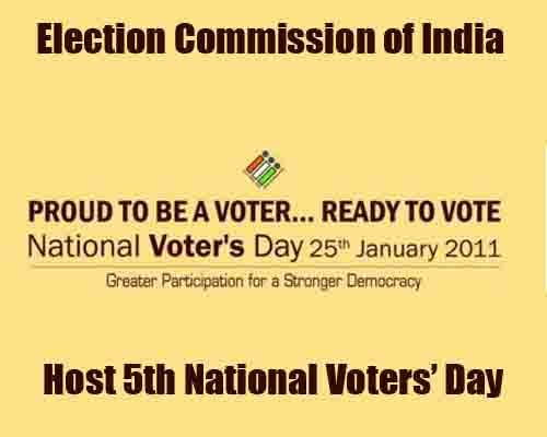 Election Commission of India to Host 5th National Voters' Day on 25th January 2015.