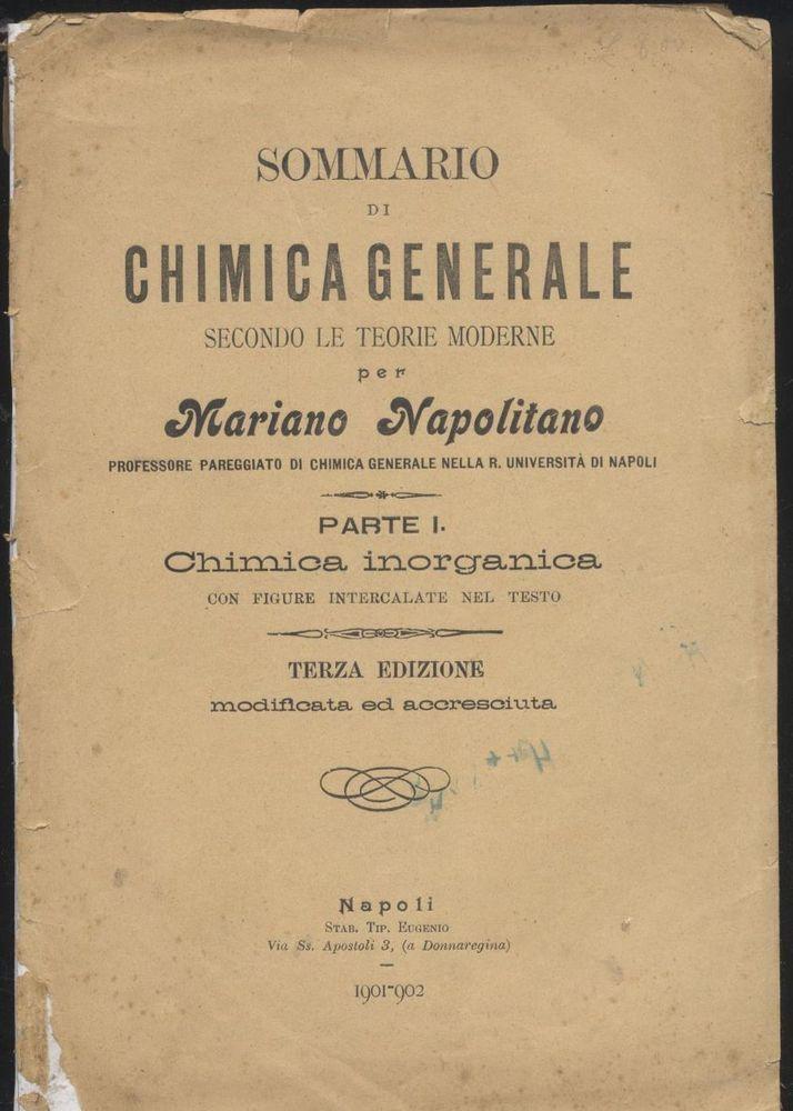 SOMMARIO DI CHIMICA GENERALE parte I INORGANICA di Mariano Napolitano 1902 *