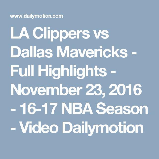 LA Clippers vs Dallas Mavericks - Full Highlights - November 23, 2016 - 16-17 NBA Season - Video Dailymotion