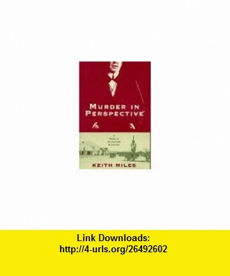 Murder in Perspective (Merlin Richards Mystery) (9780802732989) Keith Miles , ISBN-10: 0802732984  , ISBN-13: 978-0802732989 ,  , tutorials , pdf , ebook , torrent , downloads , rapidshare , filesonic , hotfile , megaupload , fileserve