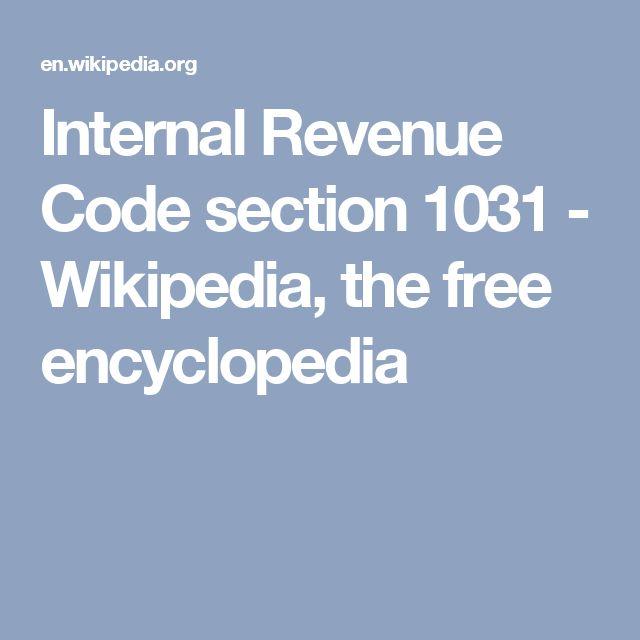 Internal Revenue Code section 1031 - Wikipedia, the free encyclopedia