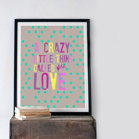 'A Crazy Little Thing Called Love' Print