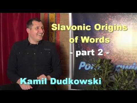 Slavonic Origins of Words, part 2 - Kamil Dudkowski - YouTube