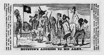 "In a cartoon typical of the cheap comic printing that enjoyed great popularity in the United States from the 1830s through the 1860s, General Houston addressed his army as follows: ""Soldiers, there is the enemy—do you want to fight?"" ""Yes,"" ""Well, then,"" ""Let us eat our dinners and then I will lead you into the battle.""    ""Houston's Address To His Army,"" from The Devil's Comical Oldmanick, 1837. With Comic Engravings of All the Principal Events of Texas. New York: Fisher & Turner [1836]."