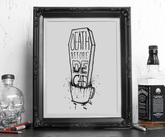 Illustration Print - A4 - 'Death Before Decaf' on Etsy, £14.32