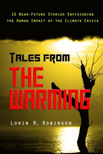 Tales from The Warming by Lorin R. Robinson