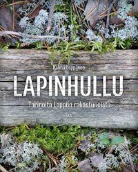 Kalevi Leppänen: Lapinhullu: tarinoita Lappiin rakastuneista, SKS