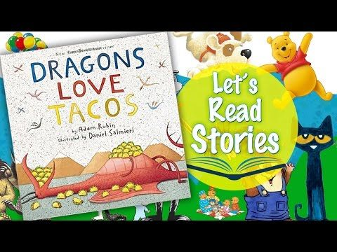 Dragons Love Tacos - Children's Stories Read Aloud - by Adam Rubin - YouTube