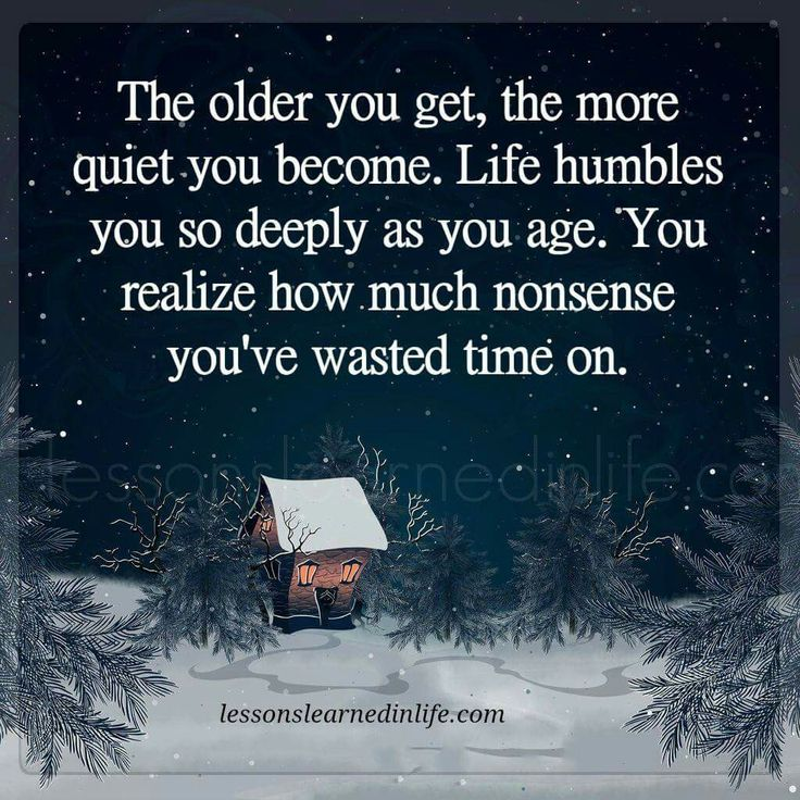 Life is not nonsense but as we get older I think we learn how to lower the volume....