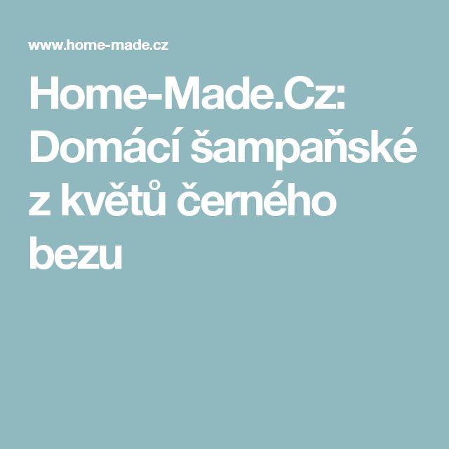 Home-Made.Cz: Domácí šampaňské z květů černého bezu