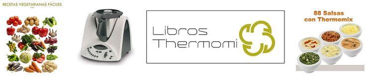 Recetas vegetarianas fáciles con Thermomix. Parte II | Libros gratis de recetas con Thermomix Recetas y accesorios Thermomix