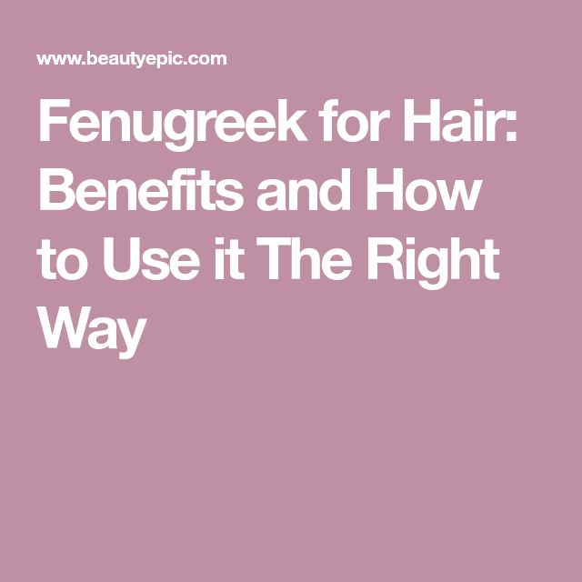 Fenugreek for Hair: Benefits and How to Use it The Right Way