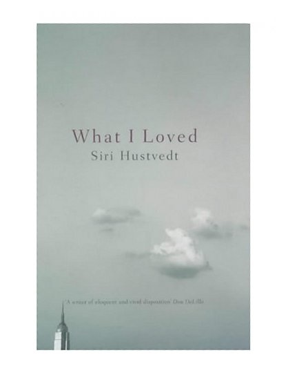 What I Loved/ Siri Hustvedt