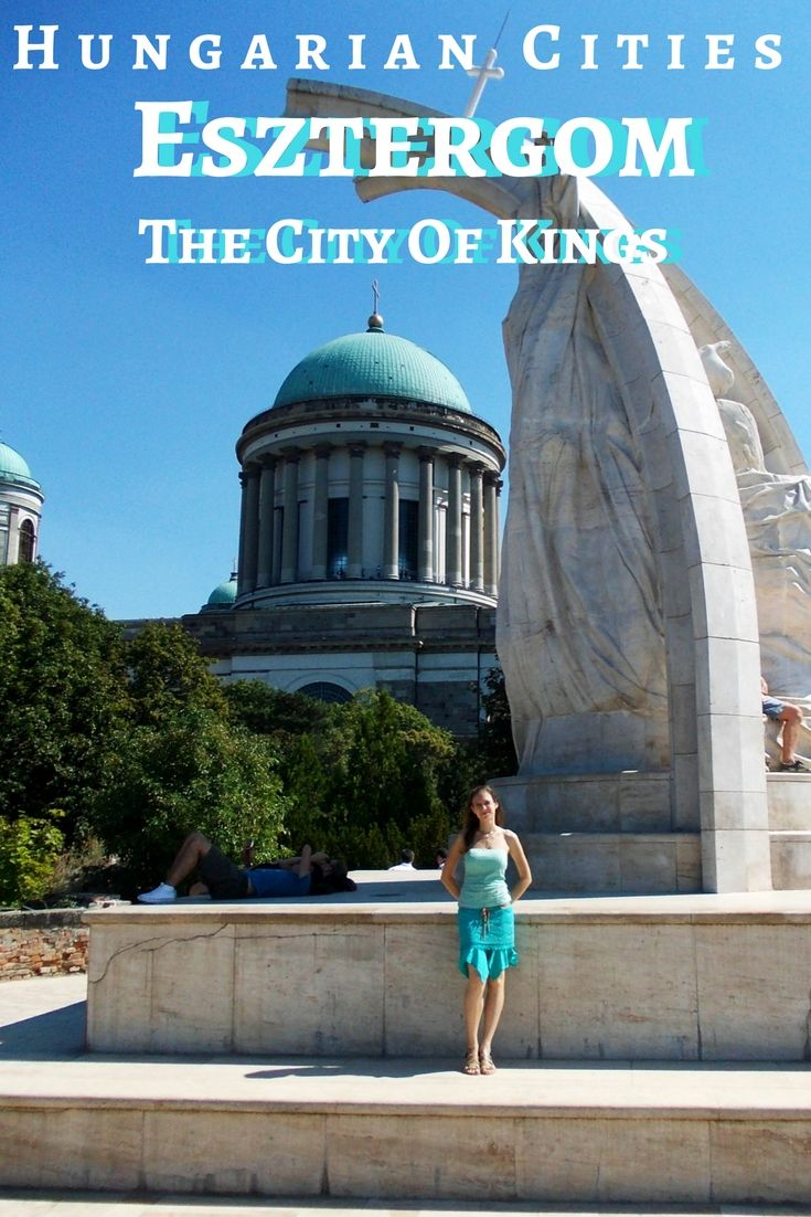 Explore Hungary beyond Budapest: our next stop is Esztergom, the city of kings!