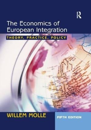 The economics of European integration : theory, practice, policy / Willem Molle.