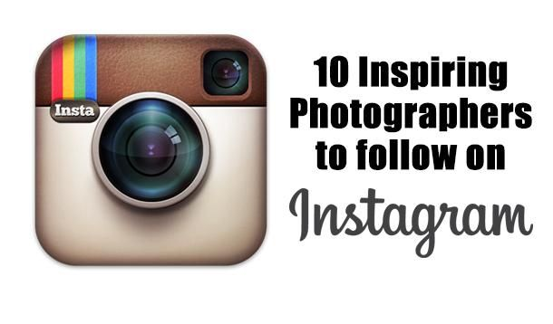 10 photographers you should follow on Instagram.