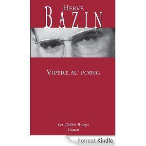 Vipère au poing -Hervé Bazin