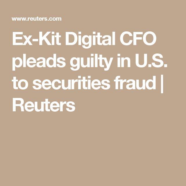 Ex-Kit Digital CFO pleads guilty in U.S. to securities fraud | Reuters