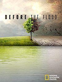 """""""Before the Flood"""" (präsentiert von Leonardo DiCaprio, Regie von Fisher Stevens) zeigt die dramatischen Folgen des Klimawandels in der heutigen Zeit auf."""