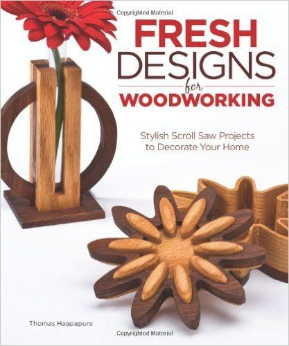 Amazon.fr - Fresh Designs for Woodworking: Stylish Scroll Saw Projects to Decorate Your Home - Thomas Haapapuro - Livres