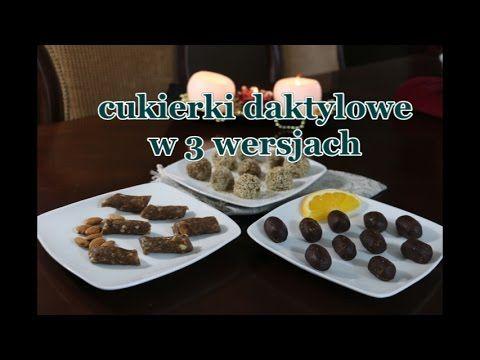 Zdrowe słodycze - cukierki w 3 wersjach!