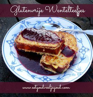 Eet goed, Voel je goed: Glutenvrije Wentelteefjes