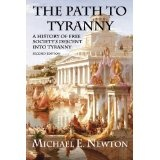 The Path to Tyranny: A History of Free Society's Descent into Tyranny (Kindle Edition)By Michael E. Newton