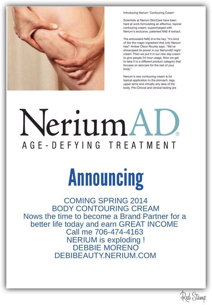 Coming spring 2014  now is time to become a brand partner Debibeauty.nerium.com 706-474-4163  to learn more