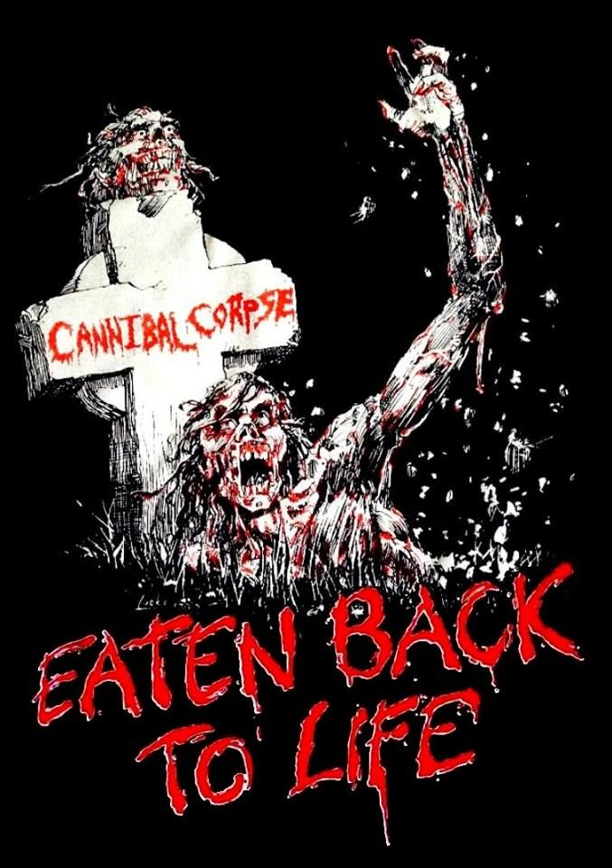 """death-is-only-everlasting: """"Cannibal Corpse - Eaten Back To Life """""""