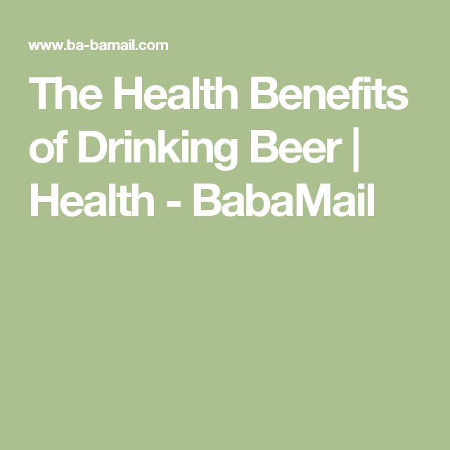 The Health Benefits of Drinking Beer | Health - BabaMail