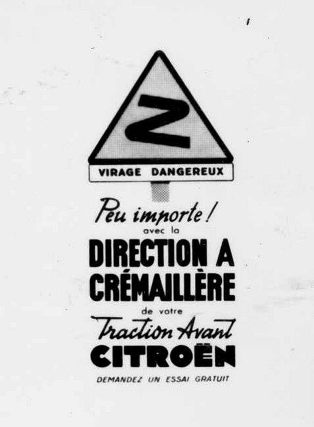 Citroën Traction Avant. A partir du 15/5/1936, les 7C, 11 BL et 11B reçoivent une direction à crémaillère révolutionnaire de précision qui leur confère un agrément de conduite et un sentiment de sécurité jusque là inconnus au volant d'une telle voiture. Affiche publicitaire destinée au réseau vantant l'efficacité du freinage hydraulique de la Traction Avant, 1939