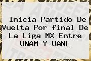 http://tecnoautos.com/wp-content/uploads/imagenes/tendencias/thumbs/inicia-partido-de-vuelta-por-final-de-la-liga-mx-entre-unam-y-uanl.jpg Final Liga Mx. Inicia partido de vuelta por final de la Liga MX entre UNAM y UANL, Enlaces, Imágenes, Videos y Tweets - http://tecnoautos.com/actualidad/final-liga-mx-inicia-partido-de-vuelta-por-final-de-la-liga-mx-entre-unam-y-uanl/