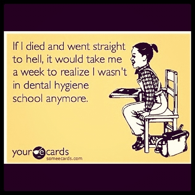 Dental hygiene truth #1. I dont miss school at all!!!