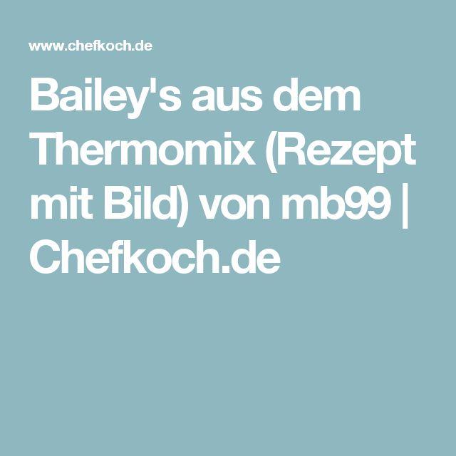 Bailey's aus dem Thermomix (Rezept mit Bild) von mb99 | Chefkoch.de